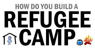 Download How Do You Build A Refugee Camp? Video