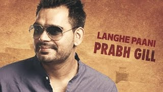 Download Langhe Paani | Bambukat | Prabh Gill | Releasing On 29th July 2016 Video