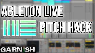 Download Ableton Live Pitch Hack | Garnish Music Production School Ableton Tutorials Video