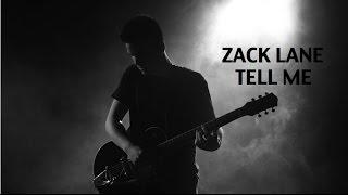 Download Zack Lane - Tell Me Video
