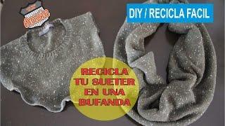 Download DIY // RECICLA UN SUETER Y HAZLO BUFANDA Video