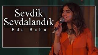 Download Eda Baba - Sevdik Sevdalandık Video