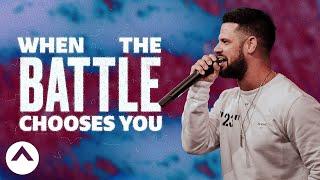 Download When The Battle Chooses You   Pastor Steven Furtick Video