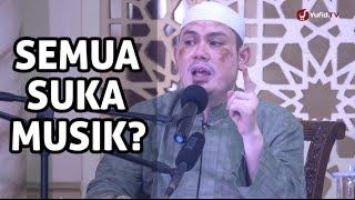 Download Pengajian Islam Bersama Mantan Musisi: Semua Suka Musik? - Ustadz Ahmad Zainuddin, Lc. Video