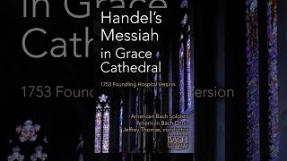 Download Handel's Messiah in Grace Cathedral: 1753 Foundling Hospital Version Video