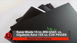 Download Razer Blade 15 vs. MSI GS65 vs. Gigabyte Aero 15X vs. CUK P955ER Comparison Smackdown Video