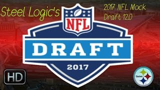 Download Pittsburgh Steelers || 2017 Mock Draft || 12.0 || **HD Quality** Video