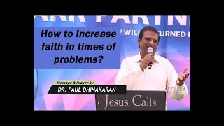 Download How To Increase Faith In Times Of Problems? Part III | Dr. Paul Dhinakaran Video