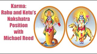 Download Karma: Rahu and Ketu's Nakshatra Position with Michael Reed Video