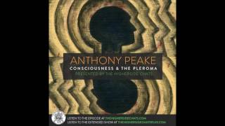 Download Anthony Peake | Consciousness, Altered States, & The Pleroma Video