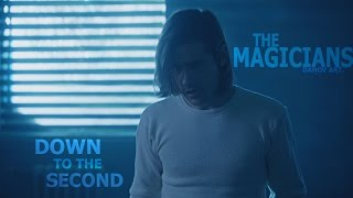 Download The Magicians    Down to the Second [HBD Alex] Video