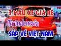 Download 6 mẫu xe nhập từ Indonesia sắp về Việt Nam | Có 400 tr. mua Huyndai Accent rẻ hơn Vios cả trăm triệu Video