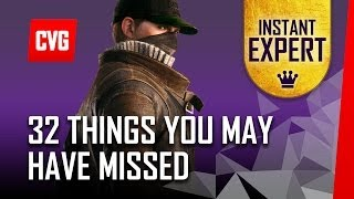 Download Watch Dogs - 32 Things You Didn't Know - Instant Expert Video