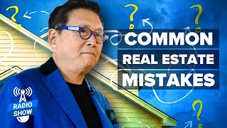 Download How To Invest In Real Estate Without Making These Mistakes - Robert Kiyosaki [The Rich Dad Radio] Video