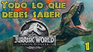 Download TODO LO QUE NECESITAS SABER PARA VER JURASSIC WORLD FALLEN KINGDOM #1 Video
