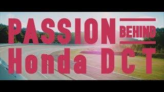Download PASSION BEHIND Honda DCT short.ver Video