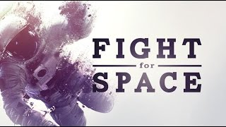 Download FIGHT FOR SPACE - Official Theatrical Trailer Video