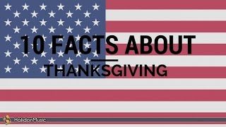 Download Thanksgiving Day - 10 Facts About Thanksgiving Video