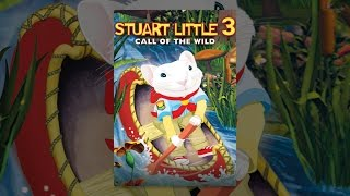 Download Stuart Little 3: Call of the Wild Video