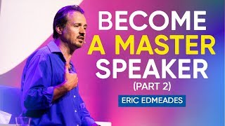 Download How To Become A Master In The Art of Public Speaking (Part 2 of 2) | Eric Edmeades Video