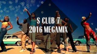 Download S Club 7 Megamix [2016] Video