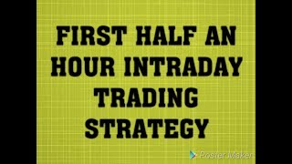 Download #1 First Half An Hour Intraday Strategy. by Apna Channel Video