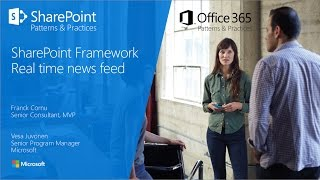 Download PnP Webcast - SharePoint Framework client-side web part with real time news feed Video
