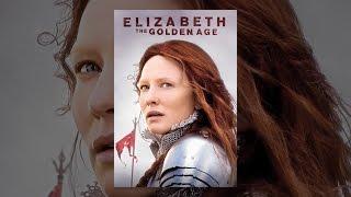 Download Elizabeth: The Golden Age Video