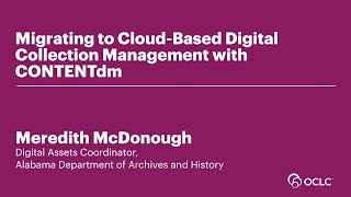 Download Migrating to Cloud Based Digital Collection Management with CONTENTdm Video