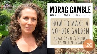 Download How to Make a No-Dig Garden: Morag Gamble's Method for Simple Abundance - Our Permaculture Life Video