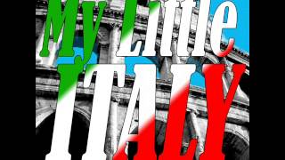 Download My Little Italy - The Best Italian Songs | Italian Music Video