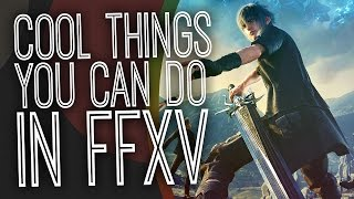 Download 5 Of The Coolest Things You Can Do In Final Fantasy XV - The Gist Video