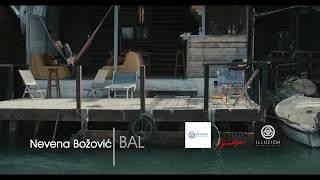 Download NEVENA BOŽOVIĆ - BAL Video