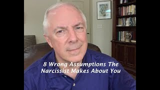 Download 8 Wrong Assumptions The Narcissist Makes About You Video