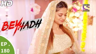 Download Beyhadh - बेहद - Ep 180 - 19th Jun, 2017 Video