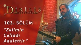 Download Zalimin Celladı Adalettir - Diriliş ″Ertuğrul″ 103.Bölüm Video