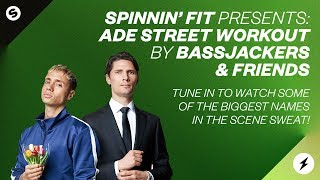 Download Spinnin' Fit Presents: ADE Street Workout by Bassjackers & Friends Video