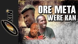 Download Ore Meta Were Kan Latest Nollywood movie 2014 Video