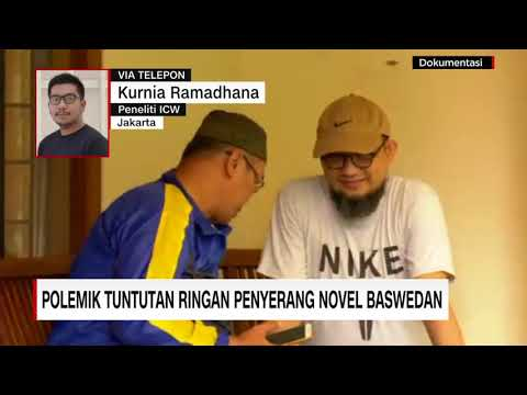 Polemik Tuntutan Ringan Penyerang Novel Baswedan