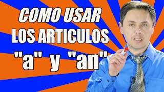 Download Cuando usar ″a″ y cuando ″an″. Las reglas y detalles importantes Video