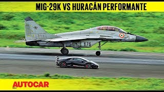 Download DRAG RACE: Lamborghini Huracán Performante vs Indian Navy MiG-29k | Autocar India Video