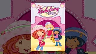 Download Strawberry Shortcake: Berry Rockaberry Roll Video