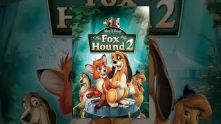 Download The Fox And The Hound 2 Video
