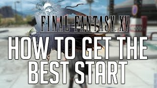 Download Final Fantasy XV How To Get The Best Start (Tips, Tricks, Secrets...) Video