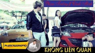 Download [Official MV HD] Không Liên Quan - Phạm Trưởng ft. Cảnh Minh Video