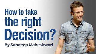 Download How to take the Right Decision? By Sandeep Maheshwari I Hindi Video
