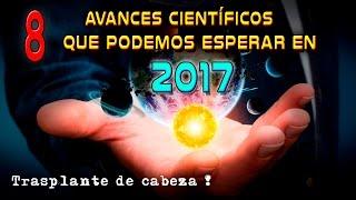 Download 8 Avances científicos que podemos esperar en 2017 Video