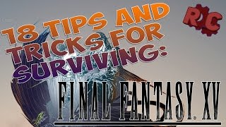 Download 18 Tips and Tricks for Surviving Combat in FFXV Video