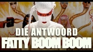 Download Die Antwoord - ″Fatty Boom Boom″ Video