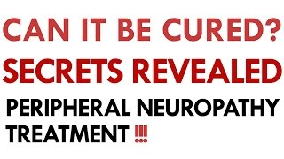 Download Peripheral Neuropathy Treatment. Can It Be Cured? Video